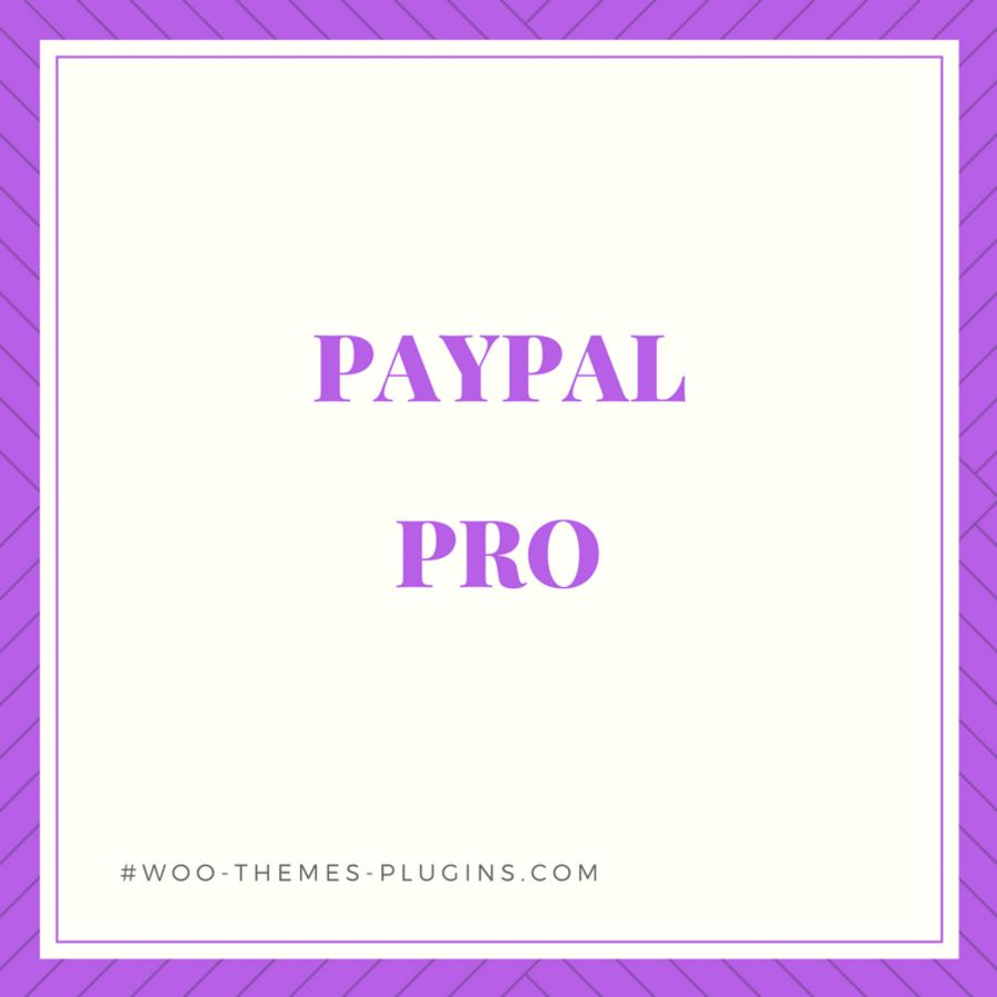 PayPal Pro - WooCommerce Payment Solution - WooCommerce Plugin