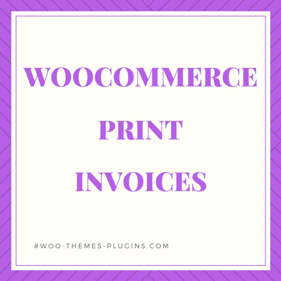 woocommerce print invoices packing lists print invoices